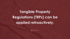 tangible property regulations can be applied retroactively